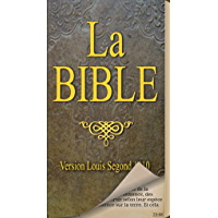 La Bible Louis Segond (French Bible) (French Edition)