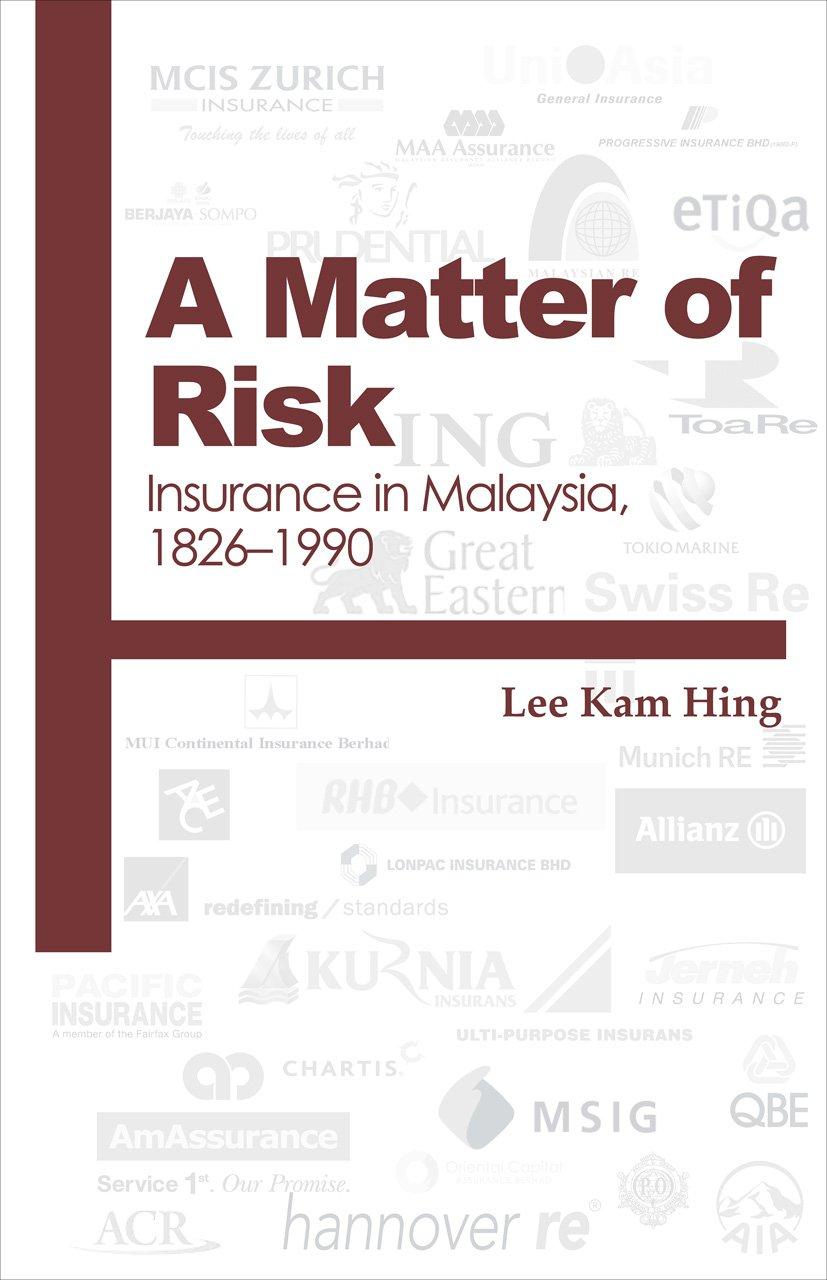 A Matter of Risk: Insurance in Malaysia, 1826-1990 pdf epub