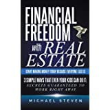 Financial Freedom With Real Estate: Start Making Money Today Because Everyone Else Is: 3 Simple Ways That Even Your Kids Can