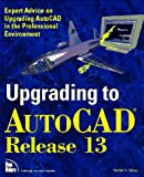 Upgrading to AutoCAD 13, Randy Maxey, 1562052497