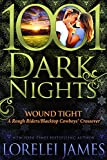 Wound Tight: A Rough Riders/Blacktop Cowboys Crossover by  Lorelei James in stock, buy online here