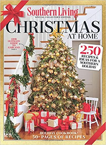 southern living christmas at home 2017 250 recipes ideas for a southern holiday the editors of southern living 9780848757083 amazoncom books