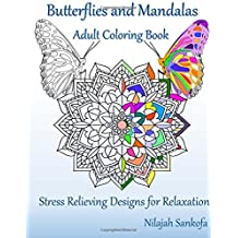 Butterflies and Mandalas Adult Coloring Book: Stress Relieving Designs for Relaxation