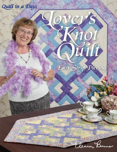 Quilt In A Day-Lover's Knot Quilt - Day Quilt Pattern
