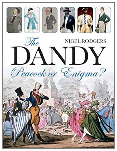Download pdf free ebooks The Dandy: Peacock or Enigma? by Nigel Rodgers PDF CHM