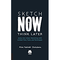 Sketch Now, Think Later:Jump into Urban Sketching with Limited Time, Tools, and Techniques