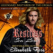 Restless Sea Lord: Legendary Bastards of the Crown Series, Book 1 | Elizabeth Rose