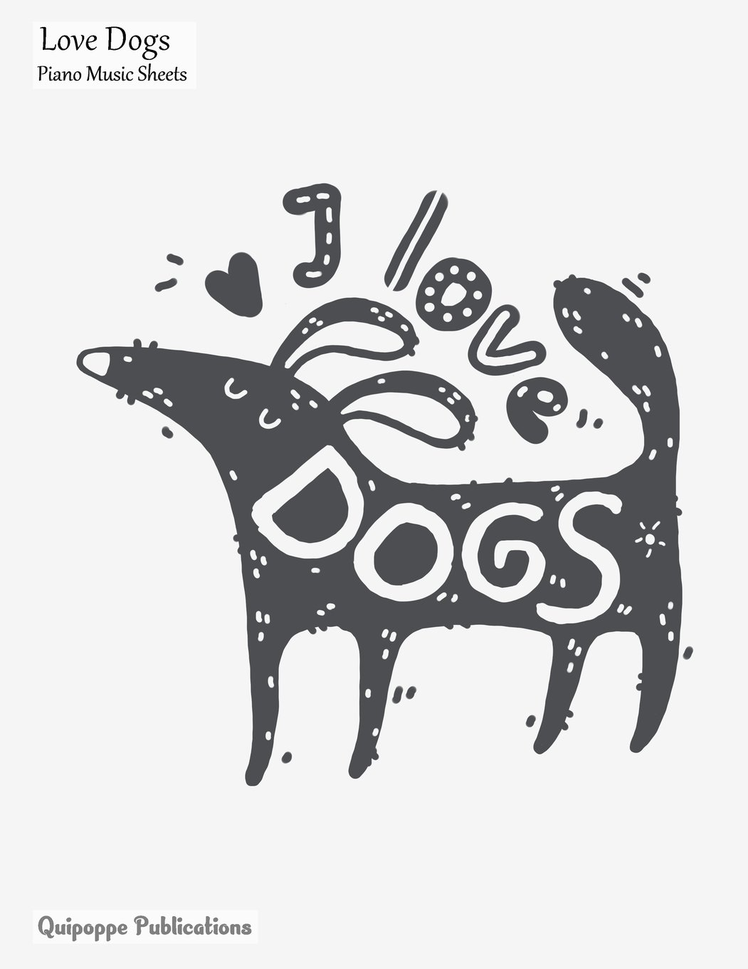 Download Love Dogs Piano Music Sheets: Large Music Notation and Songwriting Notebook For Piano Players With Love Dogs I Love Dogs Lettering Cover pdf
