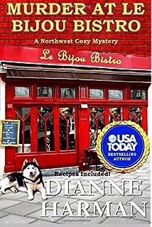 Murder At Le Bijou Bistro Northwest Cozy Mystery Series Volume 5