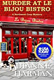 Murder at Le Bijou Bistro (Northwest Cozy Mystery Series) (Volume 5) by  Dianne Harman in stock, buy online here