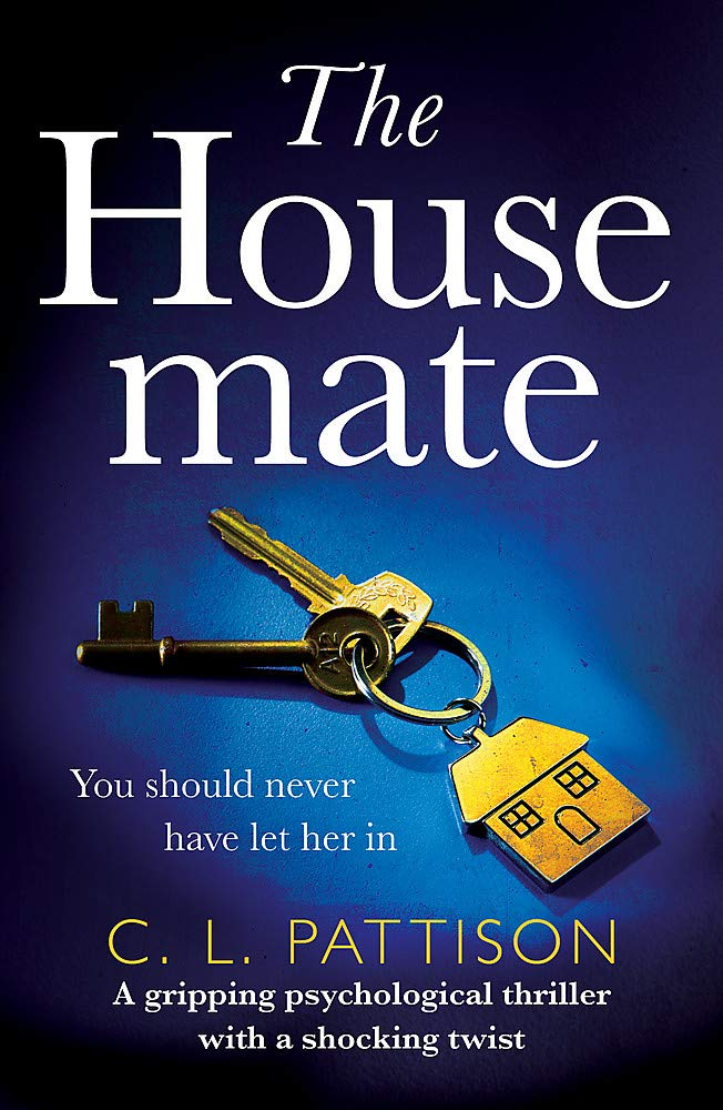 The Housemate: a gripping psychological thriller with an ending ...