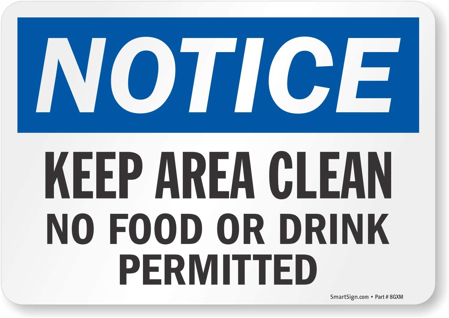 SmartSign - S-8382-EU-10 Notice - Keep Area Clean, No Food Or Drink Permitted Label By | 7
