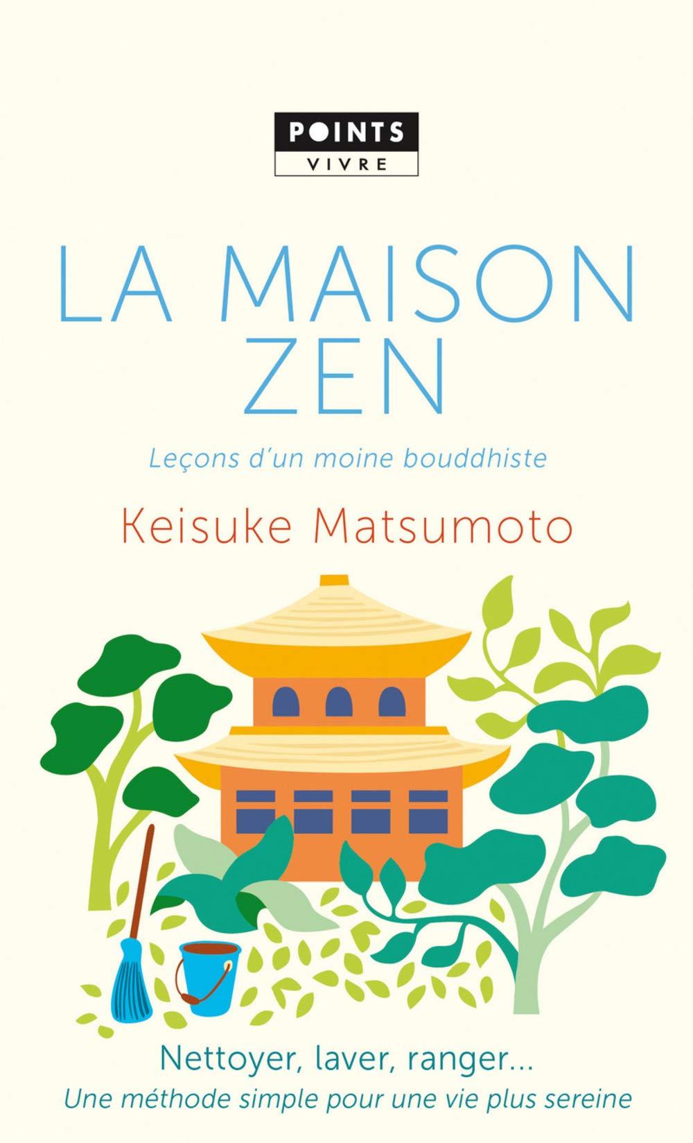 La maison zen - Leçons d'un moine bouddhiste por Keisuke Matsumoto