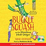 Buckle and Squash and the Monstrous Moat-Dragon | Sarah Courtauld