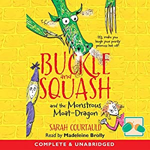 Buckle and Squash and the Monstrous Moat-Dragon Audiobook