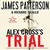 Alex Cross's TRIAL | James Patterson, Richard DiLallo