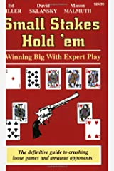 Small Stakes Hold 'em: Winning Big with Expert Play Paperback