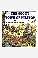 The Soggy Town of Hilltop by Kevin McNamee (2010-04-13) Paperback