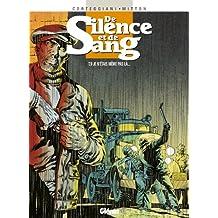De Silence et de Sang - Tome 09 : Je n'étais même pas là... (French Edition)