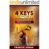4 Keys To Jacob's Outrageous Financial Prosperity: How one man became richer than his boss(Financial Freedom Secrets…