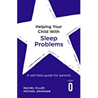Helping Your Child with Sleep Problems: A self-help guide for parents