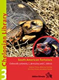 South American Tortoises, 'Chelonoidis Carbonaria, C. Denticulata and C. Chilensis' (Chelonian Library #3)