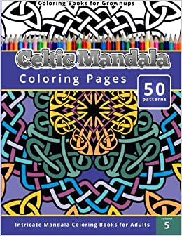 Amazon.com: Coloring Books for Grownup: Celtic Mandala Coloring ...