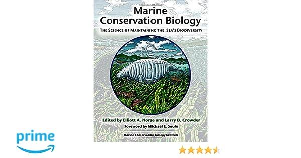 Marine Conservation Biology The Science Of Maintaining Seas Biodiversity Institute Elliott A Norse Larry B Crowder