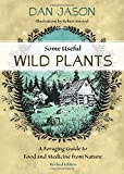 Some Useful Wild Plants: A Canadian Guide to Food and Medicine From Nature