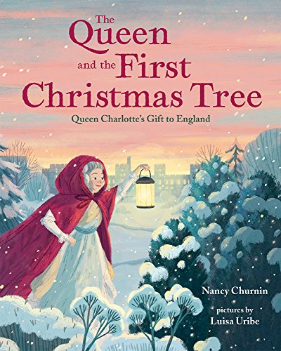 The Queen and the First Christmas Tree: Queen Charlotte's Gift to England (Hope Trees Christmas)