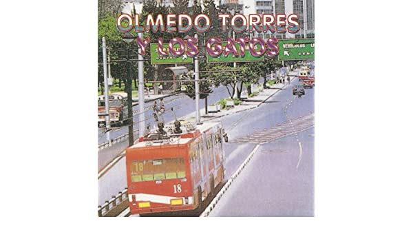 Nunca Te Olvido by Olmedo Torres & Los Gatos on Amazon Music - Amazon.com