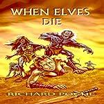 When Elves Die   Richard Poche
