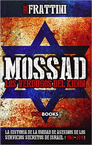 Mossad. Los Verdugos Del Kidon: Amazon.es: Eric Frattini: Libros