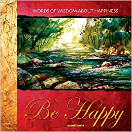 be happy words of wisdom bible verses inspirational quotes