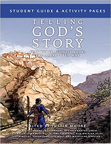 Telling God's Story, Year Three: The Unexpected Way: Student Guide and Activity Pages (Vol. 3)  (Telling God's Story)