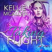 Taking Flight: The Caged Series, Book 3 | Kellie McAllen