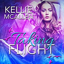 Taking Flight: The Caged Series, Book 3 Audiobook by Kellie McAllen Narrated by Heather Taylor