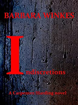 Indiscretions (Carpenter/Harding Book 1) by [Winkes, Barbara]