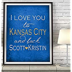 """I Love You to Kansas City and Back"" Missouri ART PRINT, Customized & Personalized UNFRAMED, Wedding gift, Valentines day gift, Christmas gift, Father's day gift, All Sizes"