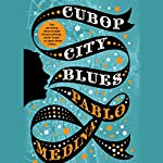 Cubop City Blues | Pablo Medina