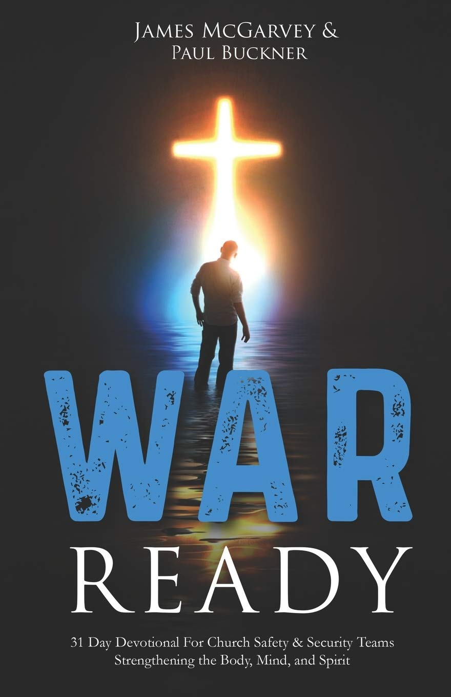 War Ready: 31 Day Devotional For Church Safety & Security Teams Strengthening the Body, Mind, & Spirit