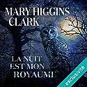 La nuit est mon royaume | Livre audio Auteur(s) : Mary Higgins Clark Narrateur(s) : Elizabeth Morat