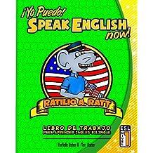 Yo Puedo! Speak English Now: ESL Libro de trabajo para aprender Ingles bilingue (Volume 1) (Spanish Edition)