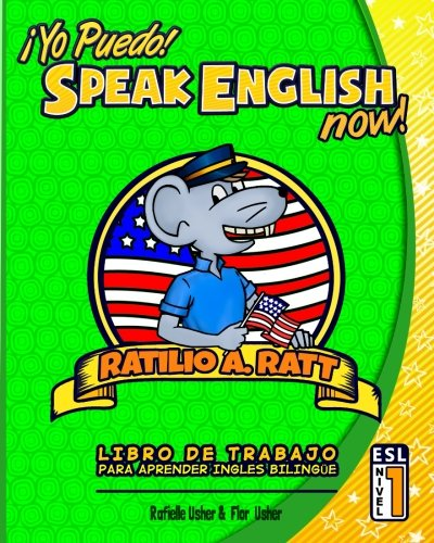Yo Puedo! Speak English Now: ESL Libro de trabajo para aprender Ingles bilingue (Volume 1) (Spanish Edition)