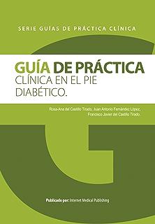 Guía de práctica clínica en el pie diabético (Spanish Edition)