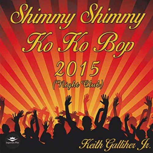 (Shimmy Shimmy Ko Ko Bop (Night Club) )