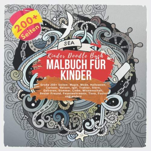 (Malbuch für Kinder Große 200+ Seiten: Magie, Mode, Halloween, Cartoon, Reisen, Igel, Traktor, Stern, Gefroren, Sommer, Liebe, Wissenschaft, Bester ... andere. Kinder Doodle Buch (German)