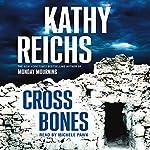 Cross Bones: A Novel | Kathy Reichs