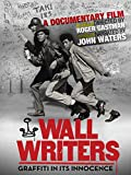 Wall Writers: Graffiti In Its Innocence