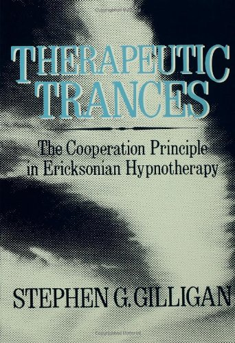 Therapeutic Trances  The Co Operation Principle In Ericksonian Hypnotherapy  Routledge Mental Health Classic Editions